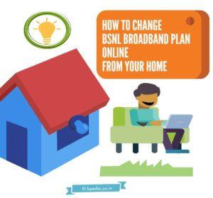 how-to-change-bsnl-broadband-plans-online