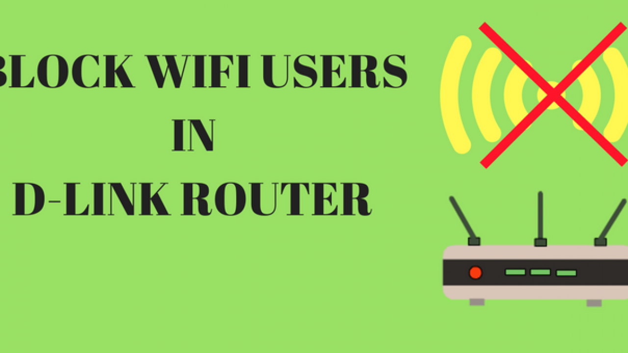 Learn how to block wifi users in D-link router using mac address