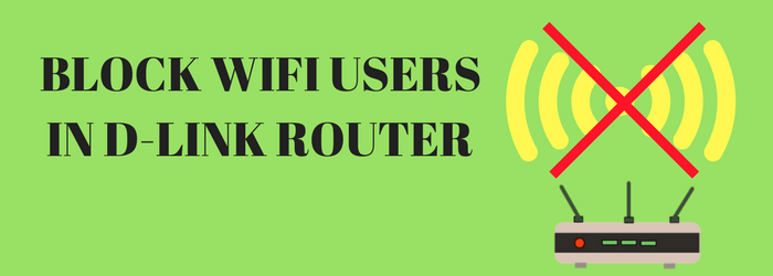 block-wif-users-in-d-link-router-with-mac-address-filtering