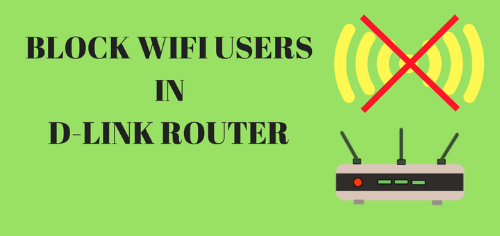 Learn how to block wifi users in D-link router using mac