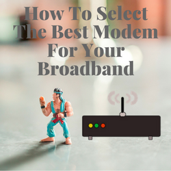how-to-select-best-modem-for-broadband