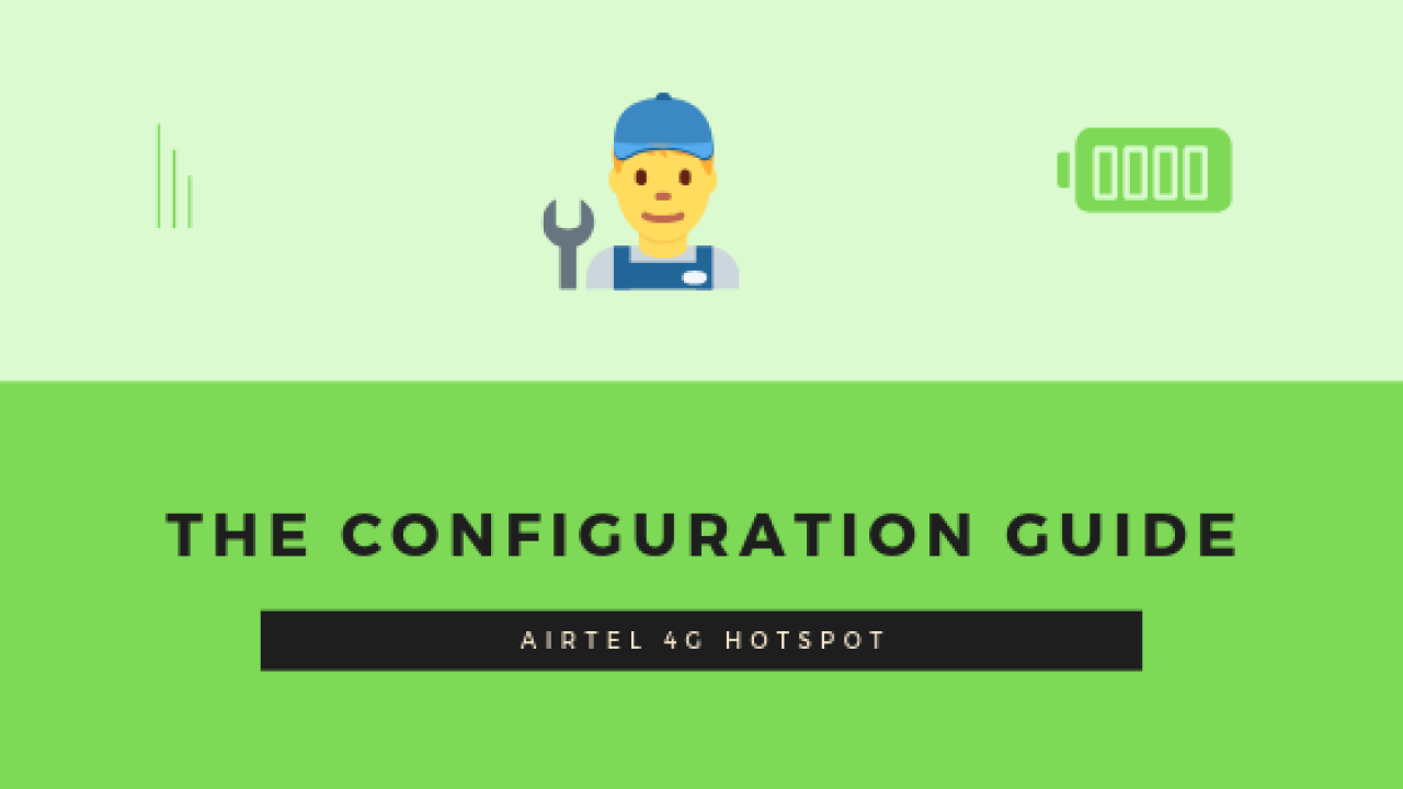 Configure Airtel 4G Hotspot Device: The complete How To Guide